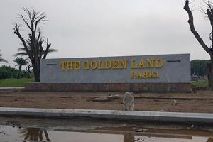 Yêu cầu 4 bộ cho ý kiến giao chủ đầu tư dự án Golden Land 800 tỷ Hải Dương