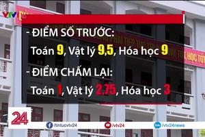 Bê bối nâng điểm thi ở Hà Giang: Từ tốp đầu thành rớt tốt nghiệp