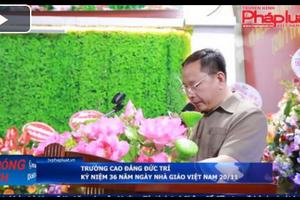 Tin nóng 24h 19/11/2018: Trường Cao đẳng Đức Trí kỷ niệm 36 năm ngày Nhà Giáo Việt Nam
