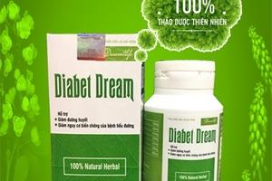 Xử phạt 50.000.000 vì quảng cáo thực phẩm bảo vệ sức khỏe Diabet Dream như thuốc chữa bệnh