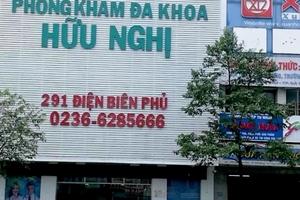 Đà Nẵng: Thu hồi giấy phép hoạt động Phòng khám Đa khoa Hữu Nghị