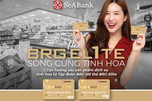 SeABank và Tập đoàn BRG ra mắt Thẻ BRG ELITE với đặc quyền ưu đãi tới 25%