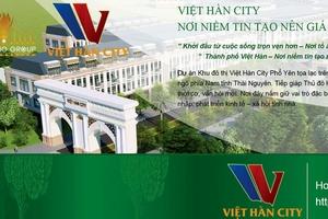 """Dự án Khu đô thị Việt Hàn (Thái Nguyên): """"Lộ"""" thông tin nhà đầu tư?"""