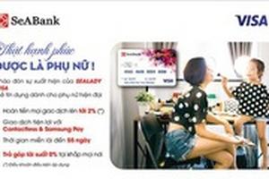 SeABank ra mắt thẻ SeALady Cashback Visa hoàn tiền tới 2% cho mọi giao dịch