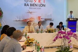 Làm sao để doanh nghiệp Việt vươn ra biển lớn?