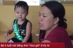 Cậu bé 4 tuổi nói tiếng Anh như gió, bố mẹ gian nan tìm nơi học cho con