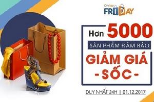 Ngày mua sắm trực tuyến Online Friday 2017: 5000 sản phẩm đảm bảo