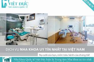 Nha khoa Việt Đức vi phạm luật quảng cáo, tự thổi phồng chất lượng dịch vụ?