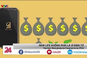 New Life có phải là ví điện tử như quảng cáo?