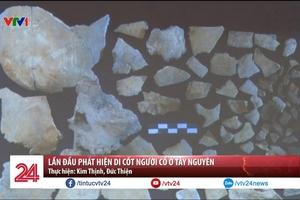Lần đầu phát hiện di cốt người cổ ở Tây Nguyên