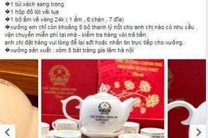 Phạt chủ doanh nghiệp kinh doanh ấm chén Bát Tràng in tên Thủ tướng