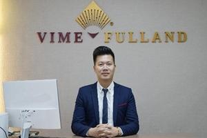 Công ty Vimedimex thông tin chính thống về thương hiệu Vimefulland