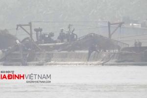 Khai thác cát ngày đêm ở Hà Nam - Thái Bình: Dân khóc than, chính quyền không xử lý nổi?