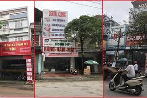 Phòng khám ở Vĩnh Phúc: Không phép vẫn công khai hoạt động?