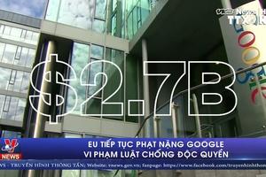 Phạt Google 1,7 tỷ USD vì hành vi chặn quảng cáo