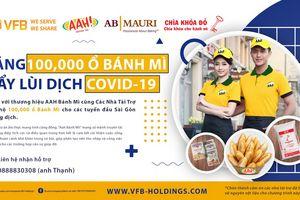 AAH Bánh Mì: Tặng 100.000 ổ bánh mì - Đẩy lùi Covid-19