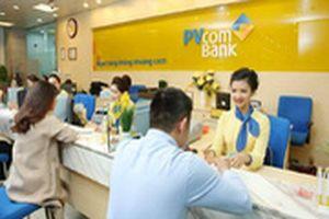 Lãi suất ngân hàng PVcomBank tháng 7/2020: Cao nhất 7,99%/năm