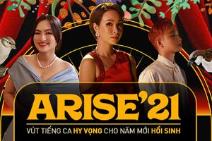 Arise'21 - Ta sẽ hồi sinh đã lan tỏa và chinh phục khán giả như thế nào?