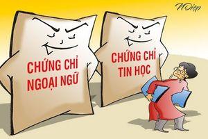 Bộ Nội vụ đề xuất bỏ chứng chỉ ngoại ngữ, tin học cho công chức, viên chức